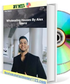 Wholesaling Houses - Alex Saenz Free Download