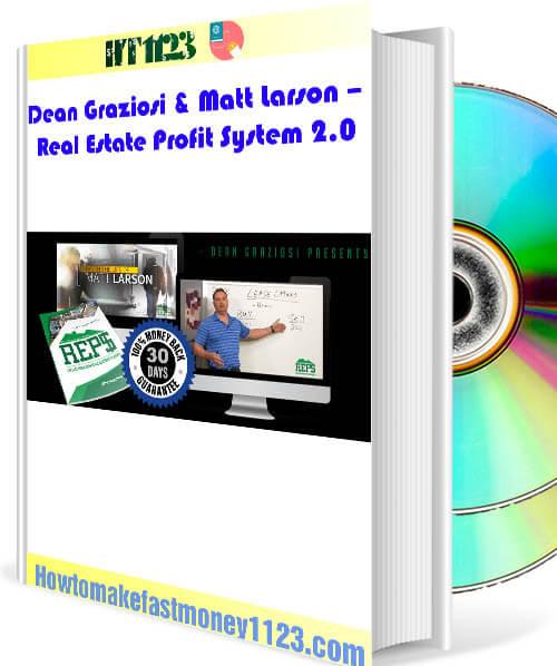 Dean Graziosi & Matt Larson – Real Estate Profit System 2.0
