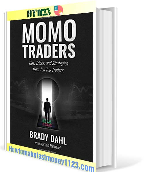 Momo Traders- Tips, Tricks, and Strategies from Ten Top Traders by Brady Dahl