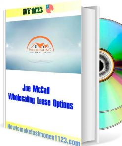 Joe McCall – Wholesaling Lease Options